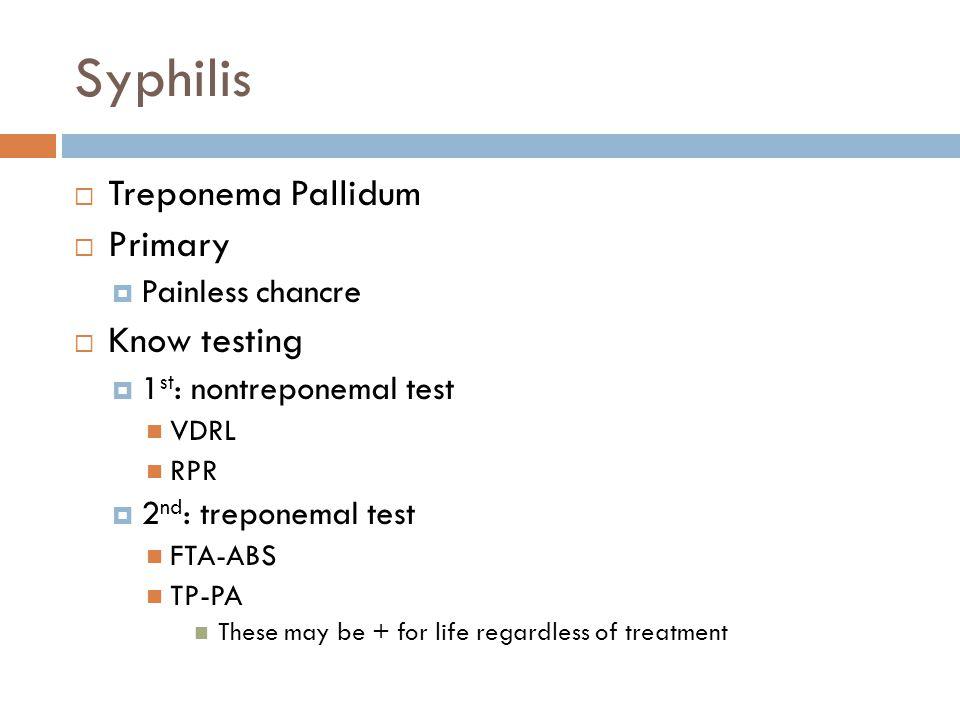 Syphilis Treponema Pallidum Primary Know testing Painless chancre