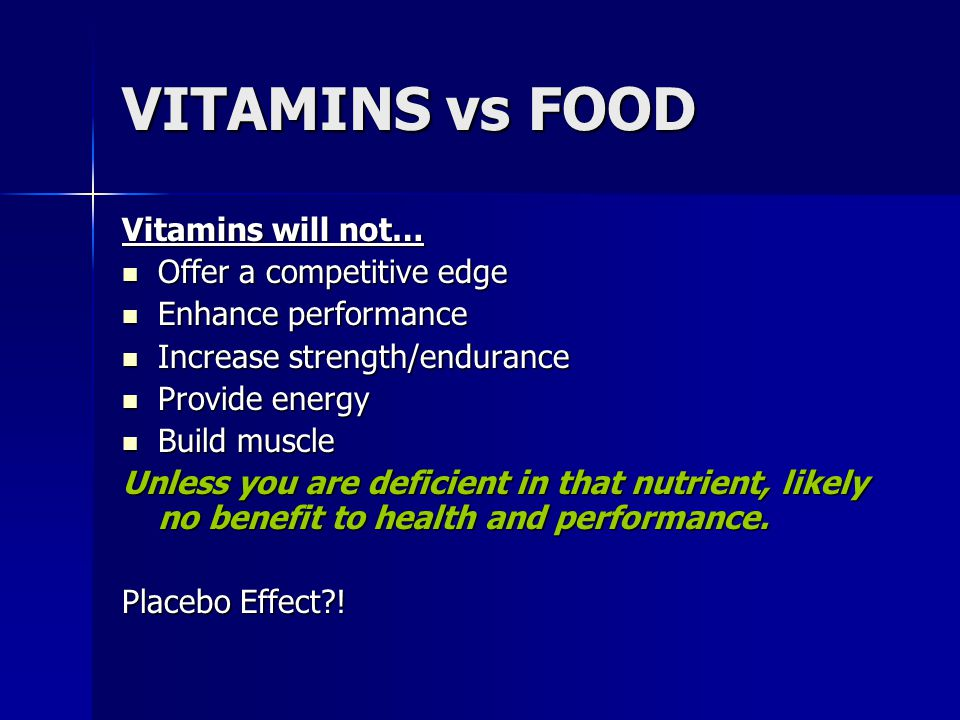 VITAMINS vs FOOD Vitamins will not… Offer a competitive edge