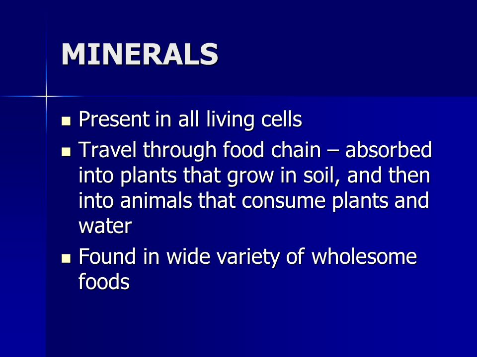 MINERALS Present in all living cells