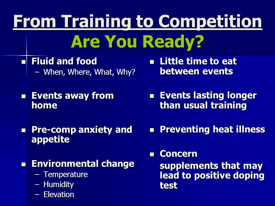 From Training to Competition Are You Ready