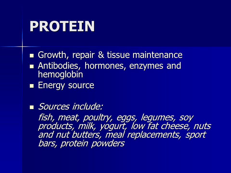 PROTEIN Growth, repair & tissue maintenance