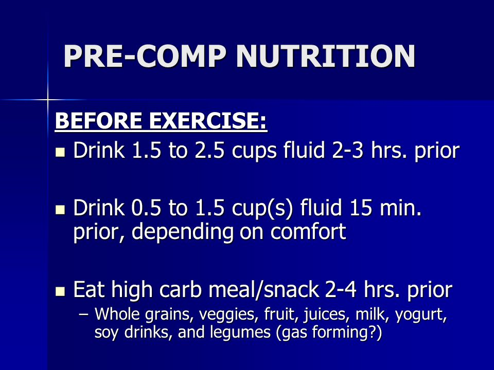 PRE-COMP NUTRITION BEFORE EXERCISE: