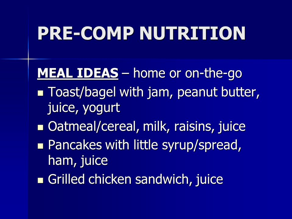 PRE-COMP NUTRITION MEAL IDEAS – home or on-the-go