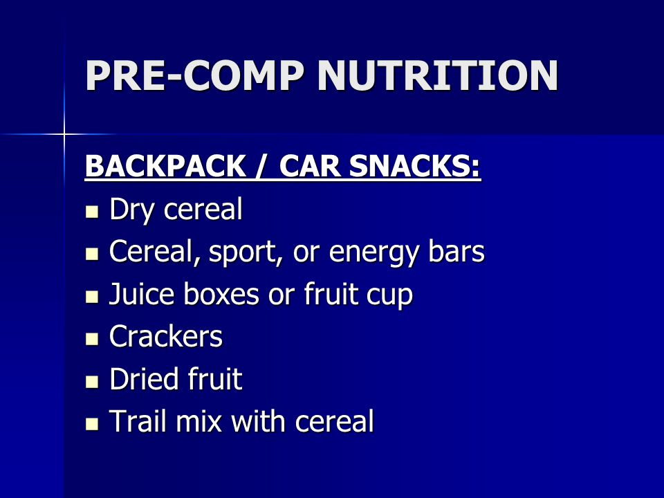 PRE-COMP NUTRITION BACKPACK / CAR SNACKS: Dry cereal