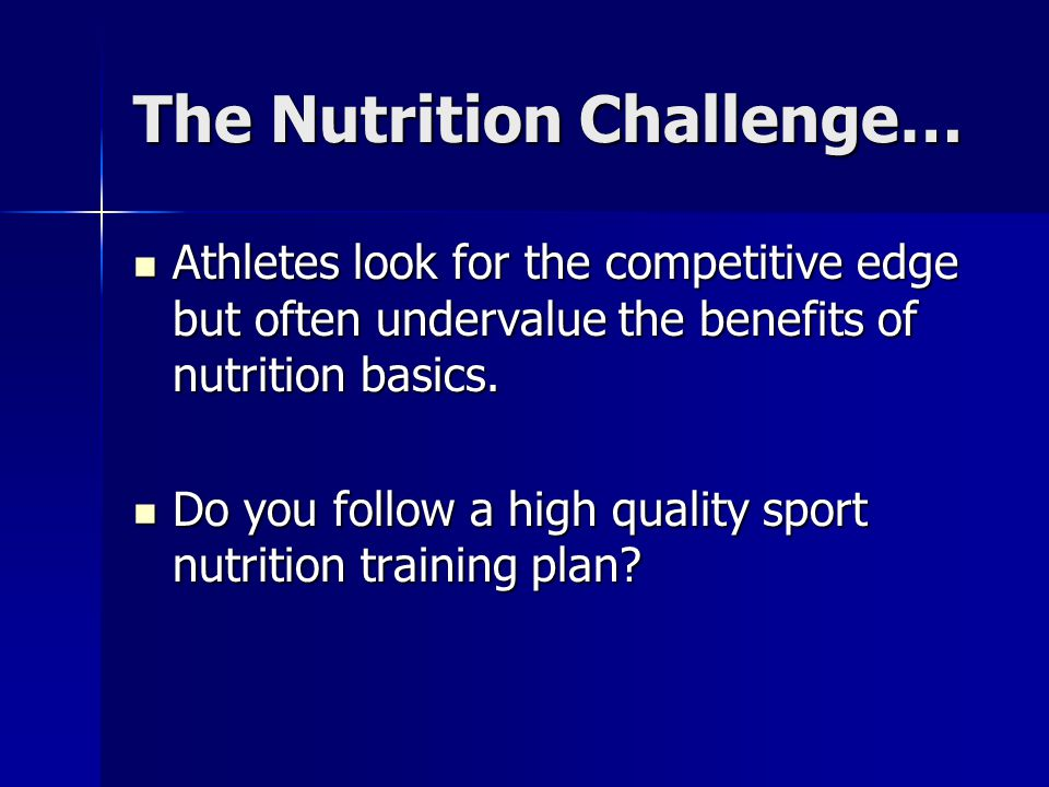 The Nutrition Challenge…
