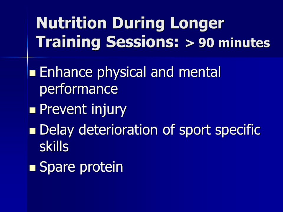Nutrition During Longer Training Sessions: > 90 minutes