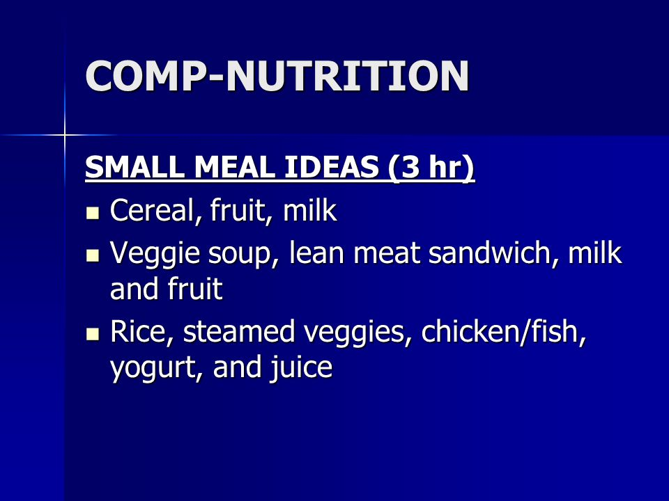 COMP-NUTRITION SMALL MEAL IDEAS (3 hr) Cereal, fruit, milk