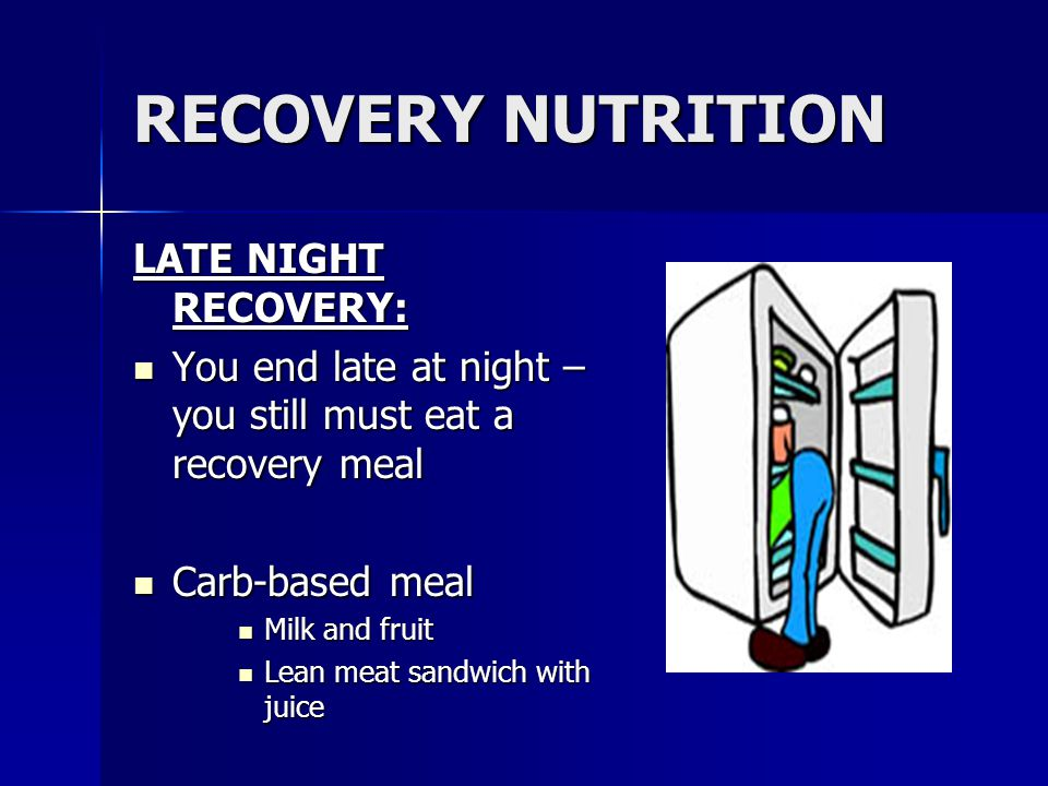 RECOVERY NUTRITION LATE NIGHT RECOVERY: