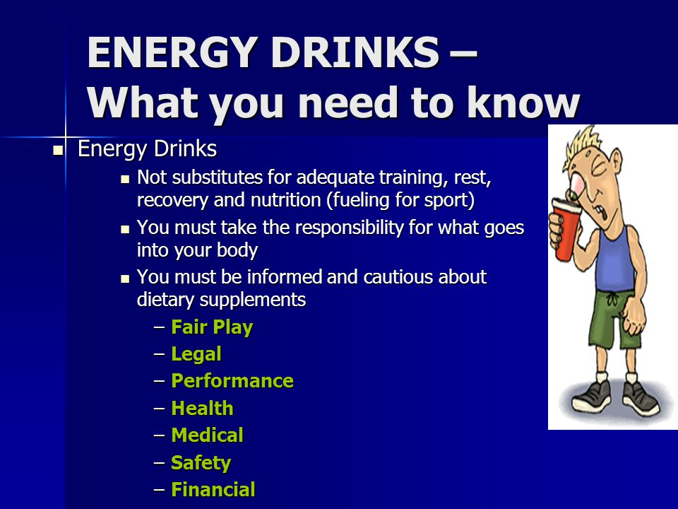 ENERGY DRINKS – What you need to know