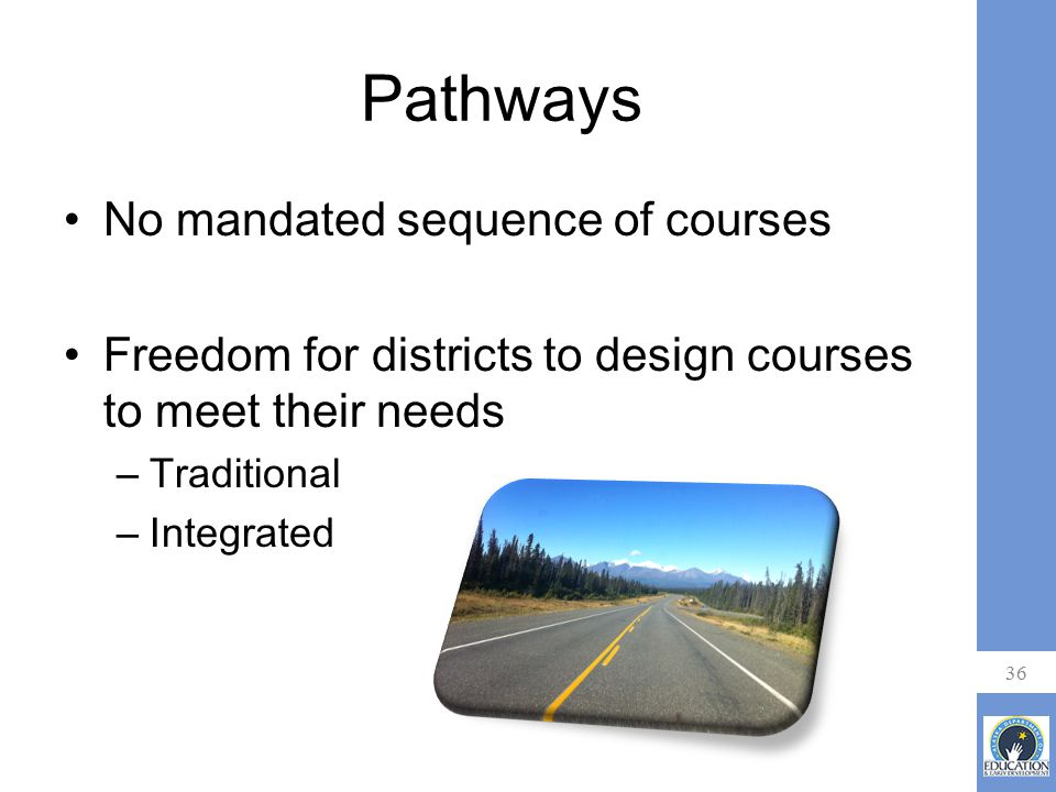 Pathways No mandated sequence of courses