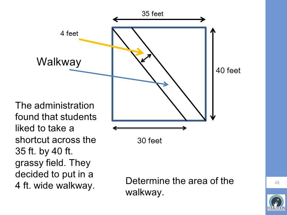 4 feet 35 feet. 40 feet. Walkway. 30 feet.