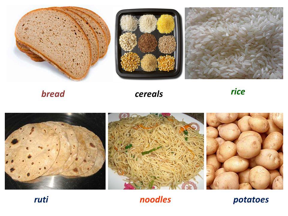 rice bread cereals ruti noodles potatoes