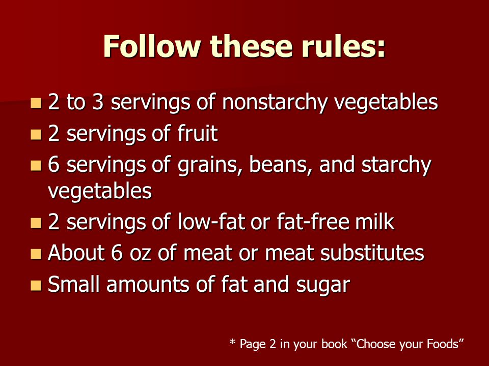 Follow these rules: 2 to 3 servings of nonstarchy vegetables
