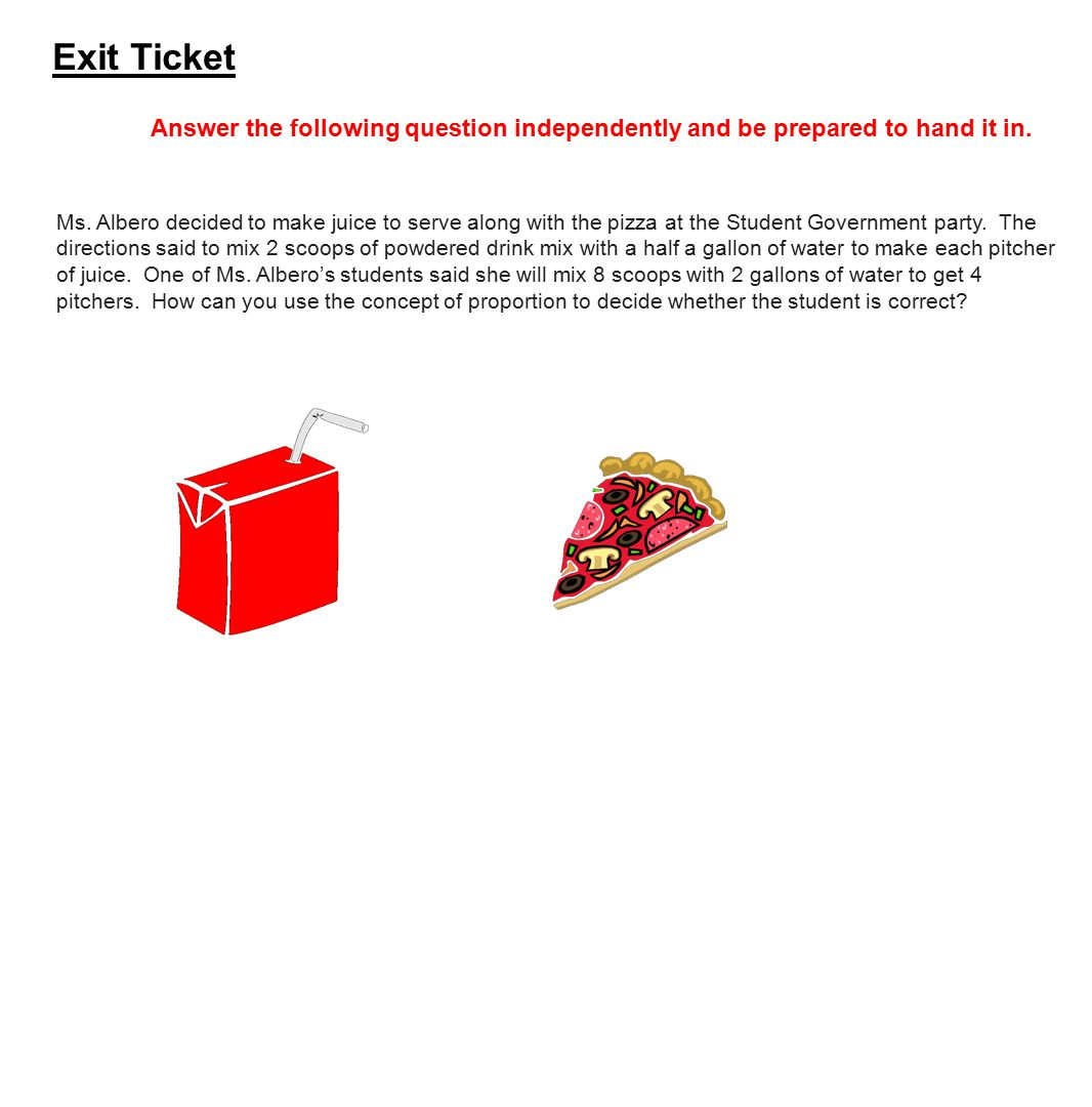 Exit Ticket Answer the following question independently and be prepared to hand it in.