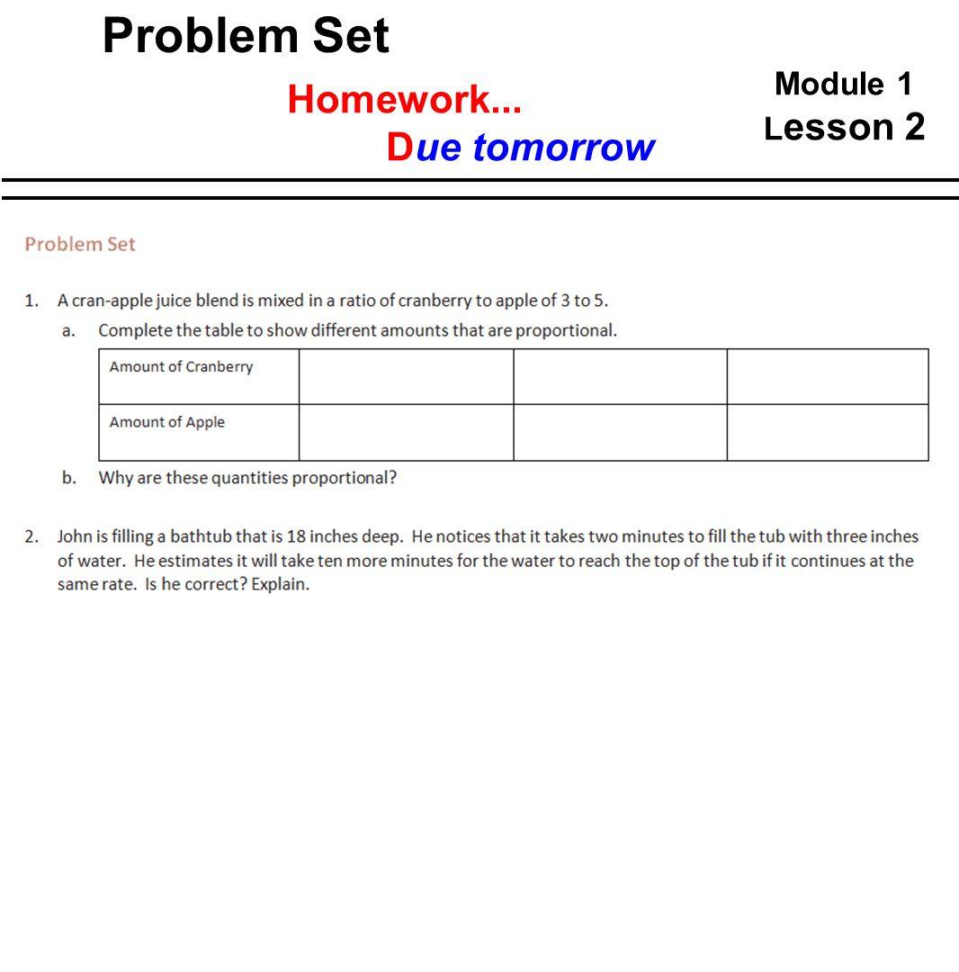 Problem Set Module 1 Lesson 2 Homework... Due tomorrow