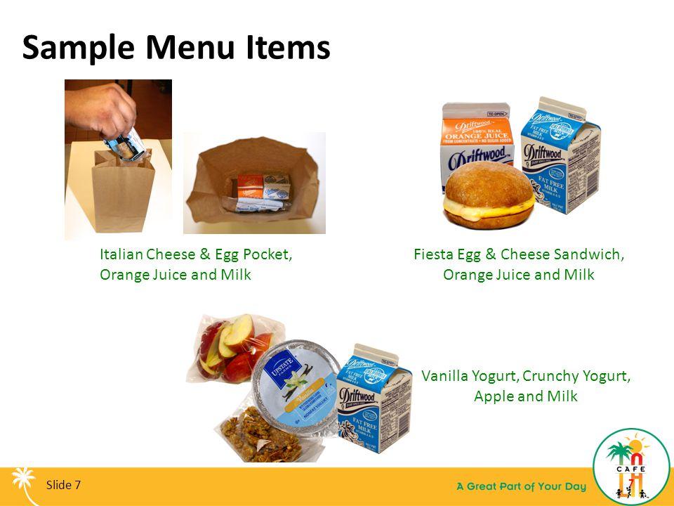 Sample Menu Items Italian Cheese & Egg Pocket, Orange Juice and Milk