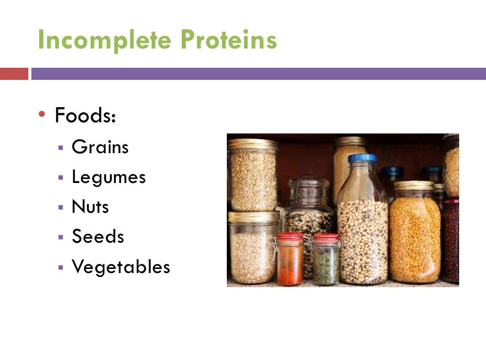 Incomplete Proteins Foods: Grains Legumes Nuts Seeds Vegetables