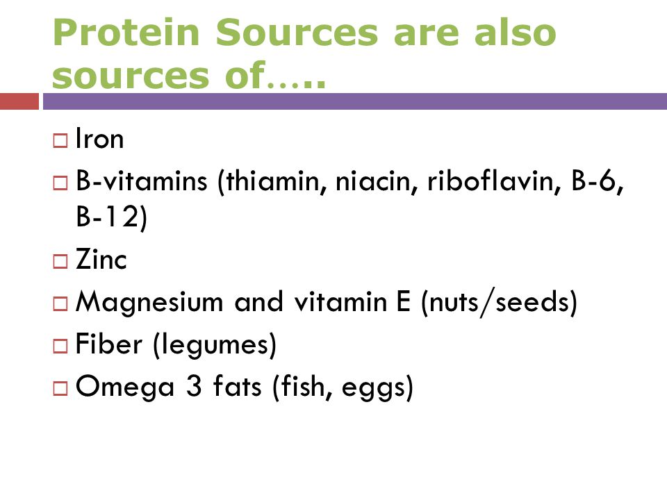 Protein Sources are also sources of…..