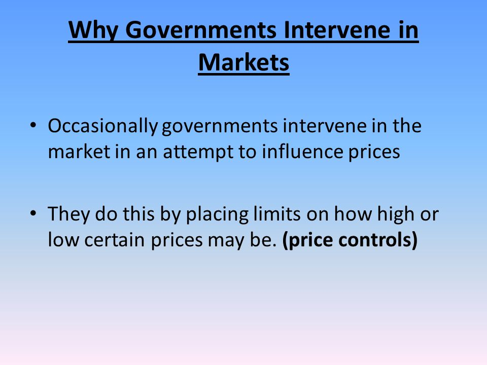 Why Governments Intervene in Markets