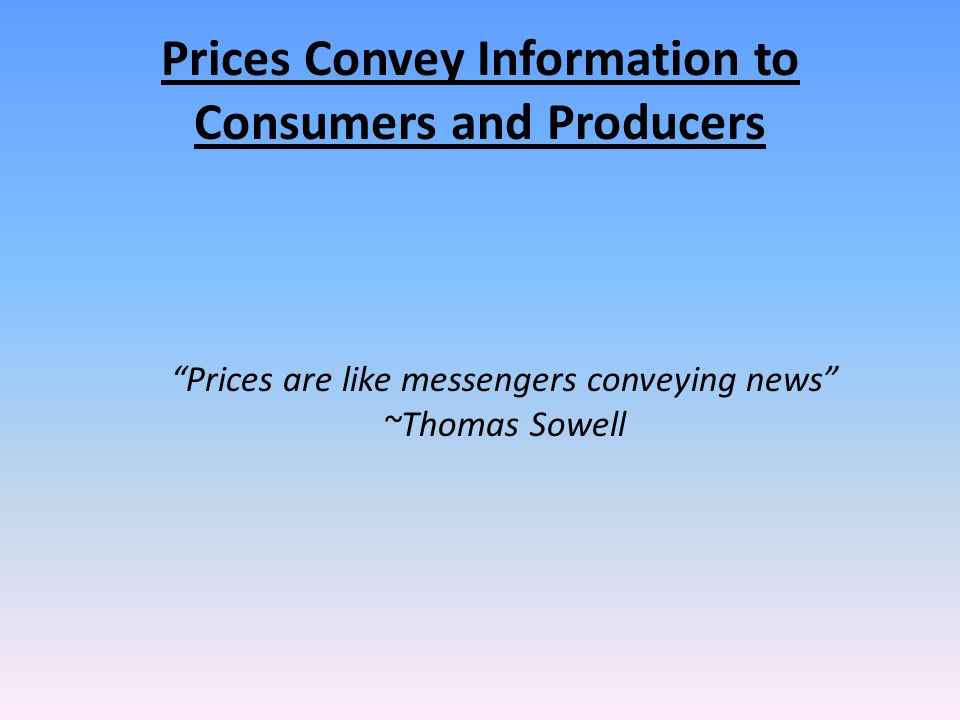 Prices Convey Information to Consumers and Producers