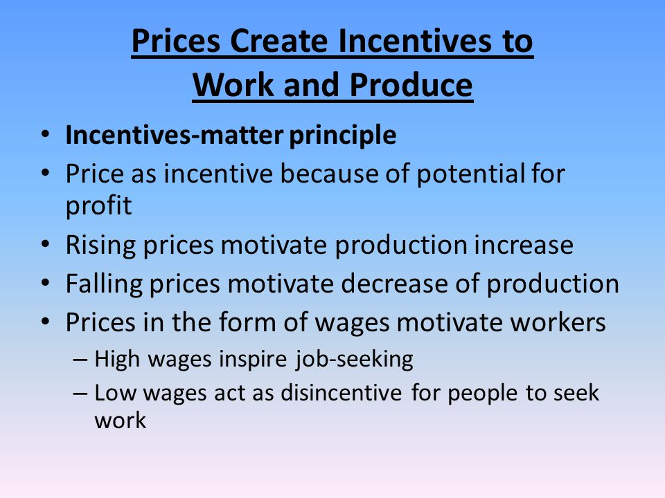 Prices Create Incentives to Work and Produce