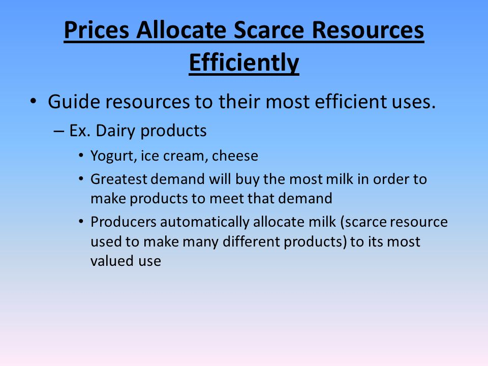 Prices Allocate Scarce Resources Efficiently