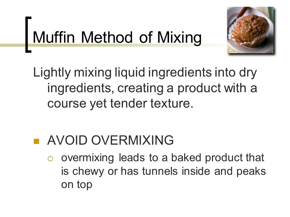 Muffin Method of Mixing