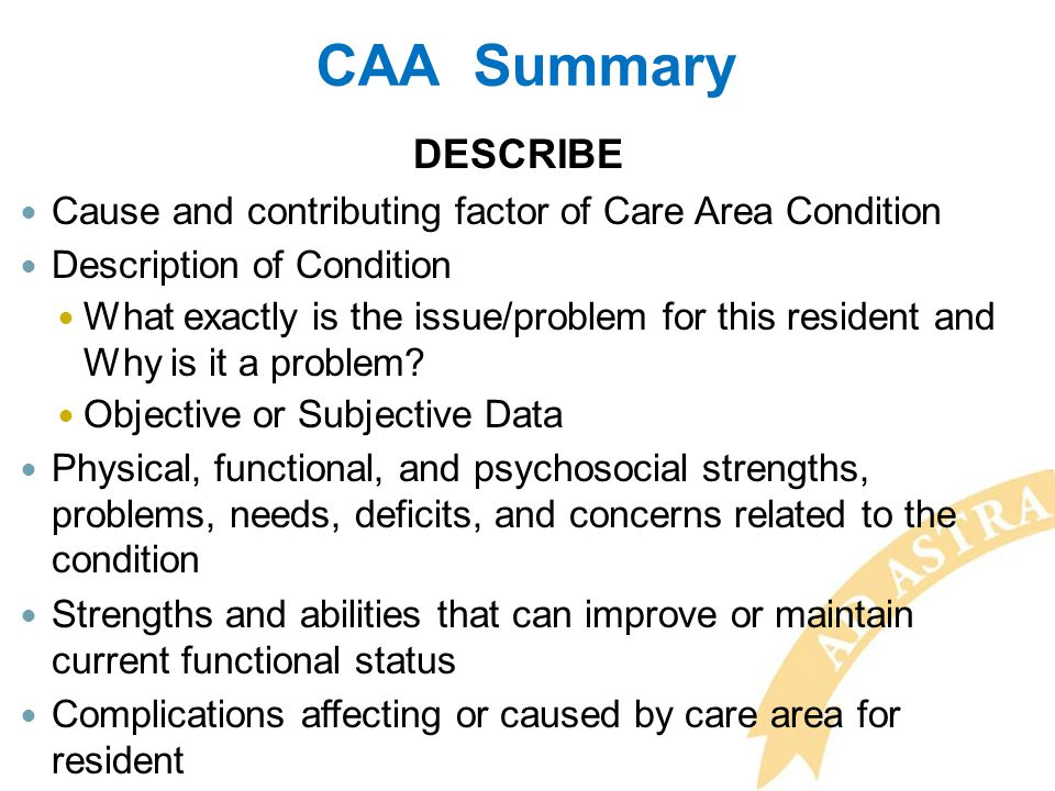 CAA Summary DESCRIBE. Cause and contributing factor of Care Area Condition. Description of Condition.