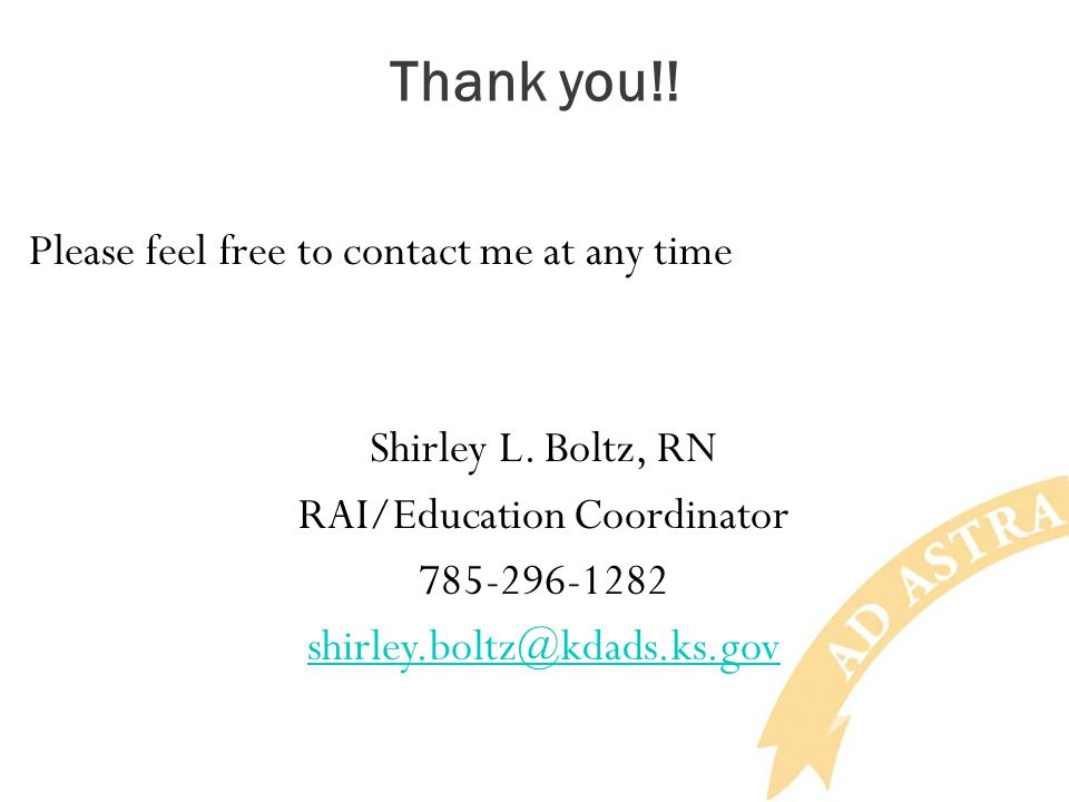 Thank you!. Please feel free to contact me at any time Shirley L.