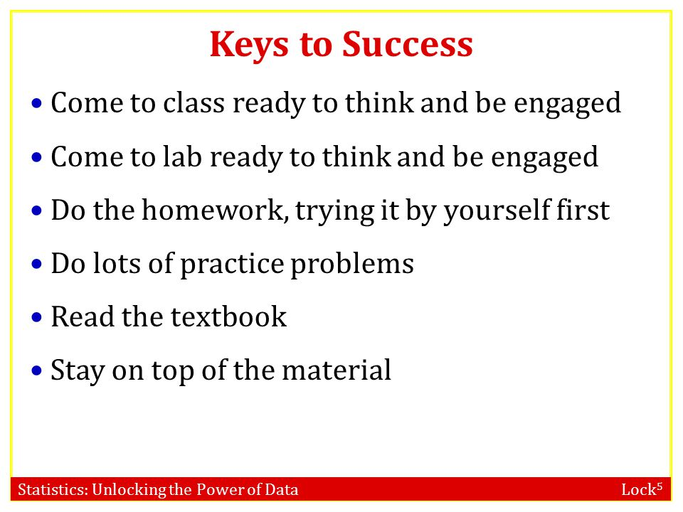 Keys to Success Come to class ready to think and be engaged