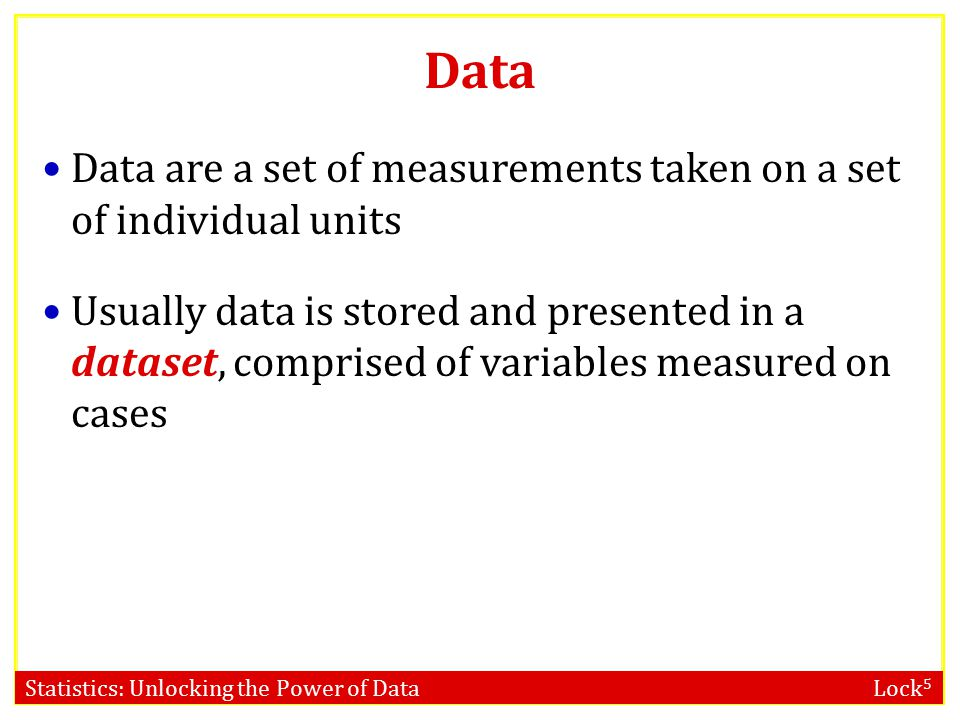 Data Data are a set of measurements taken on a set of individual units