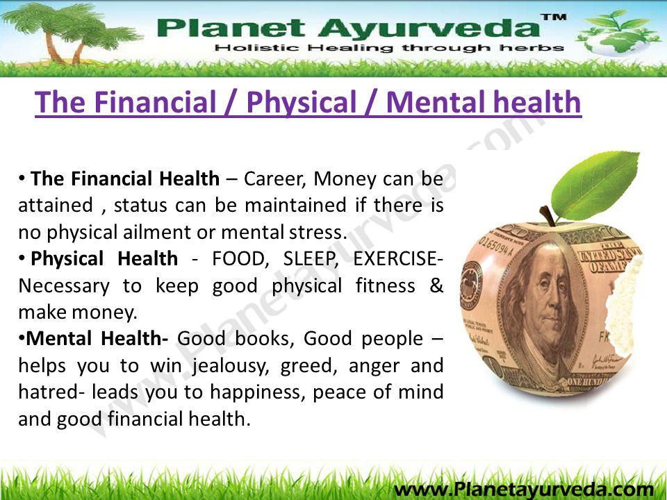 The Financial / Physical / Mental health