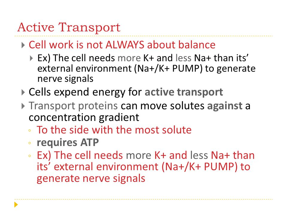 Active Transport Cell work is not ALWAYS about balance