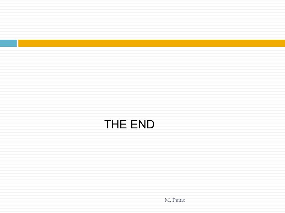 THE END M. Paine