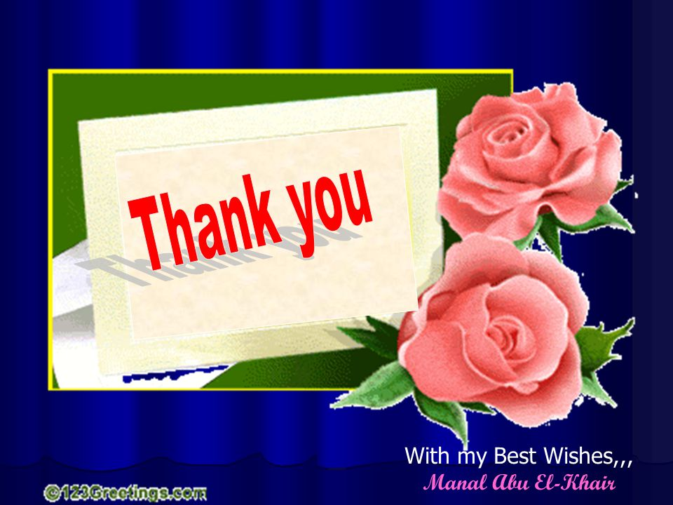 Thank you كل عام وأنتم بخير With my Best Wishes,,, Manal Abu El-Khair