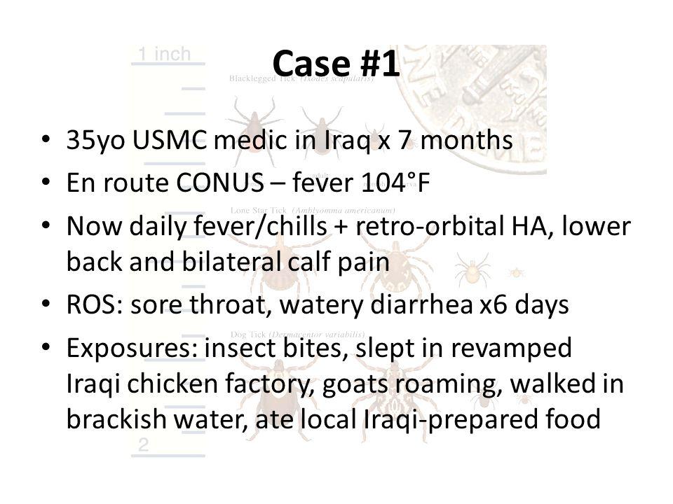 Case #1 35yo USMC medic in Iraq x 7 months