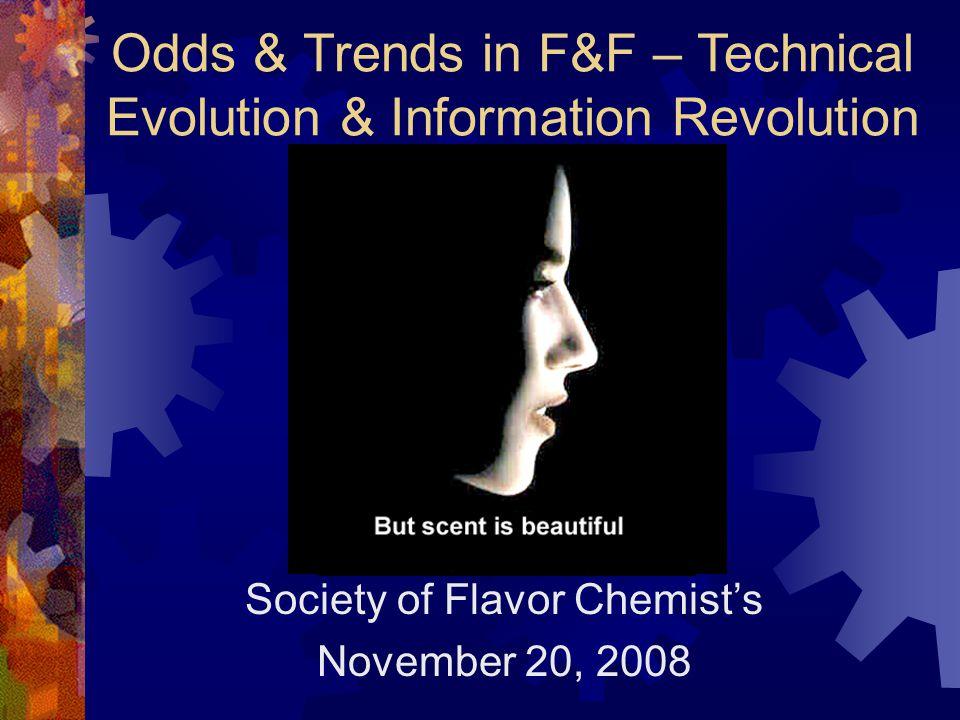 Odds & Trends in F&F – Technical Evolution & Information Revolution