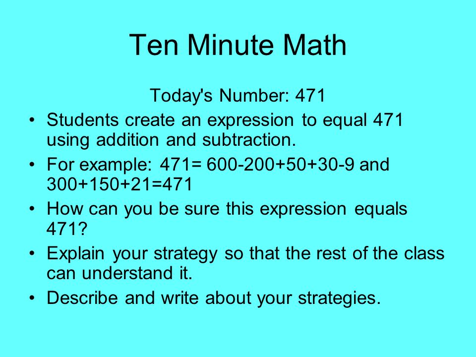 Ten Minute Math Today s Number: 471
