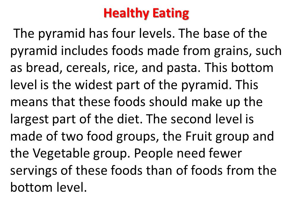 Healthy Eating The pyramid has four levels