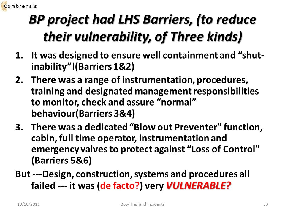 BP project had LHS Barriers, (to reduce their vulnerability, of Three kinds)
