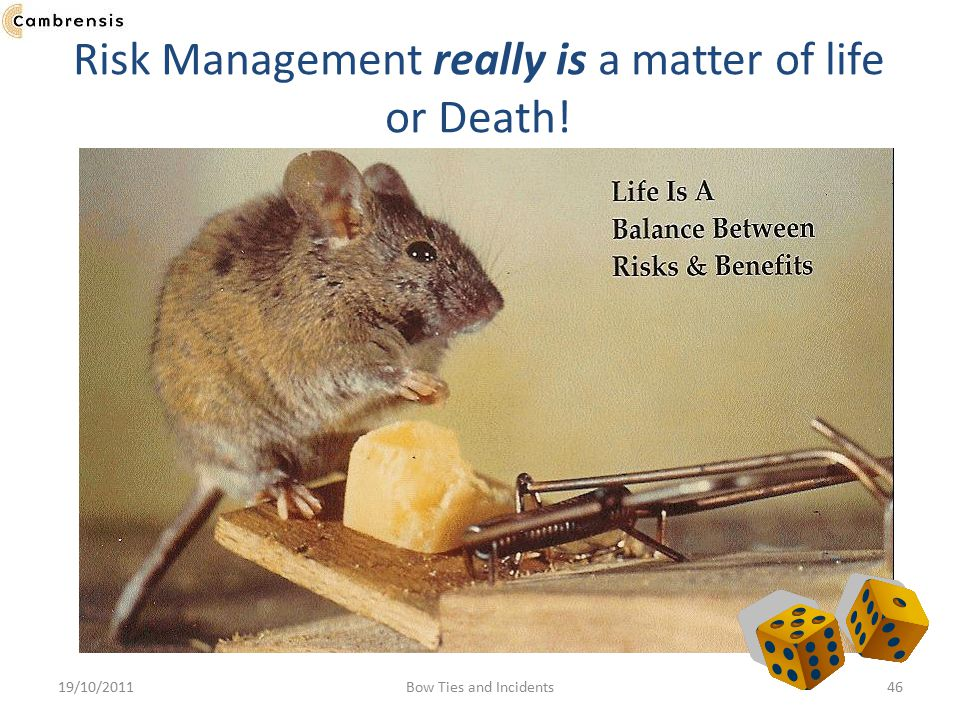 Risk Management really is a matter of life or Death!