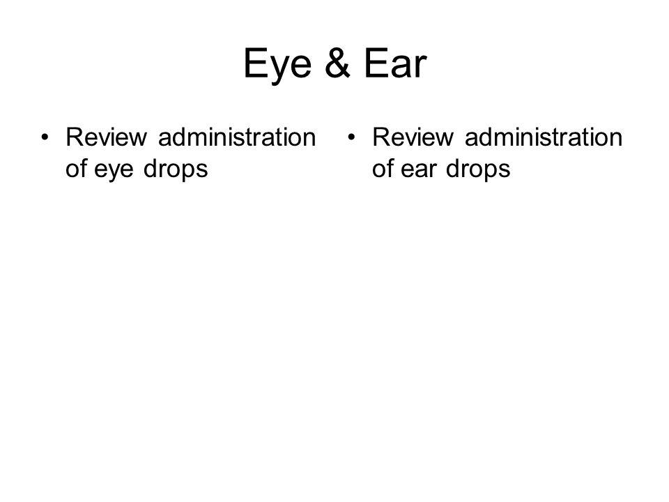 Eye & Ear Review administration of eye drops