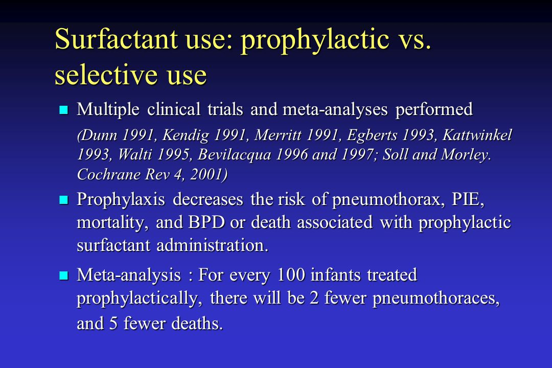 Surfactant use: prophylactic vs. selective use