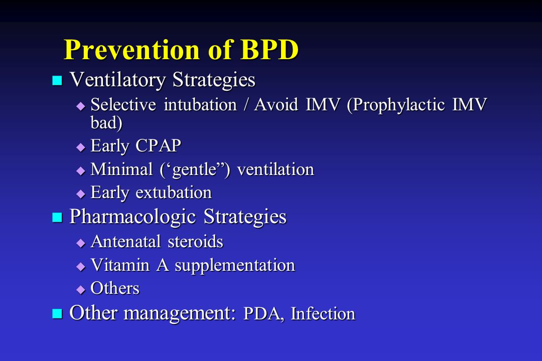 Prevention of BPD Ventilatory Strategies Pharmacologic Strategies