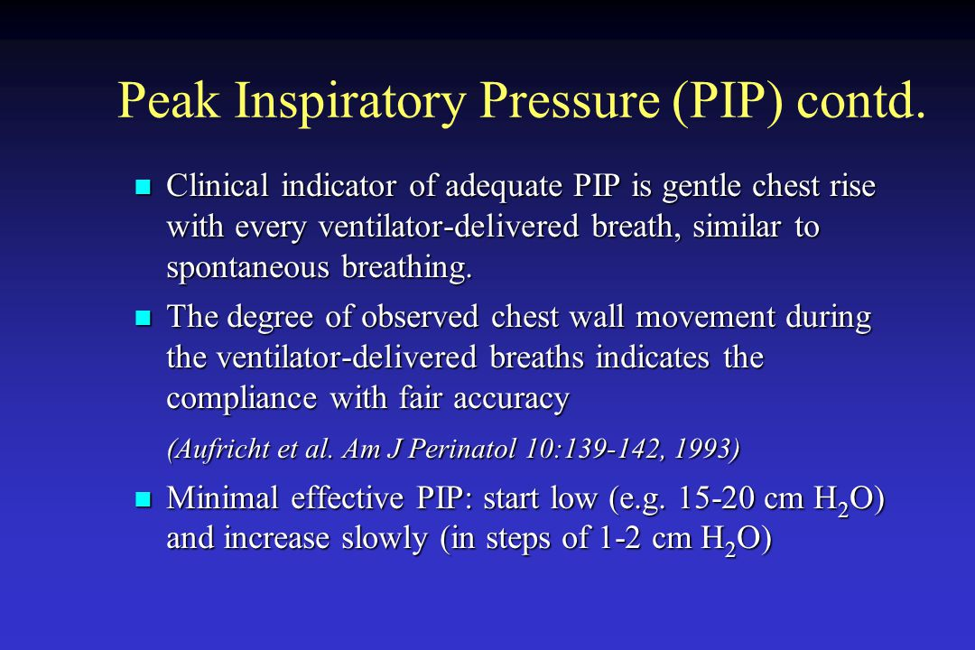 Peak Inspiratory Pressure (PIP) contd.