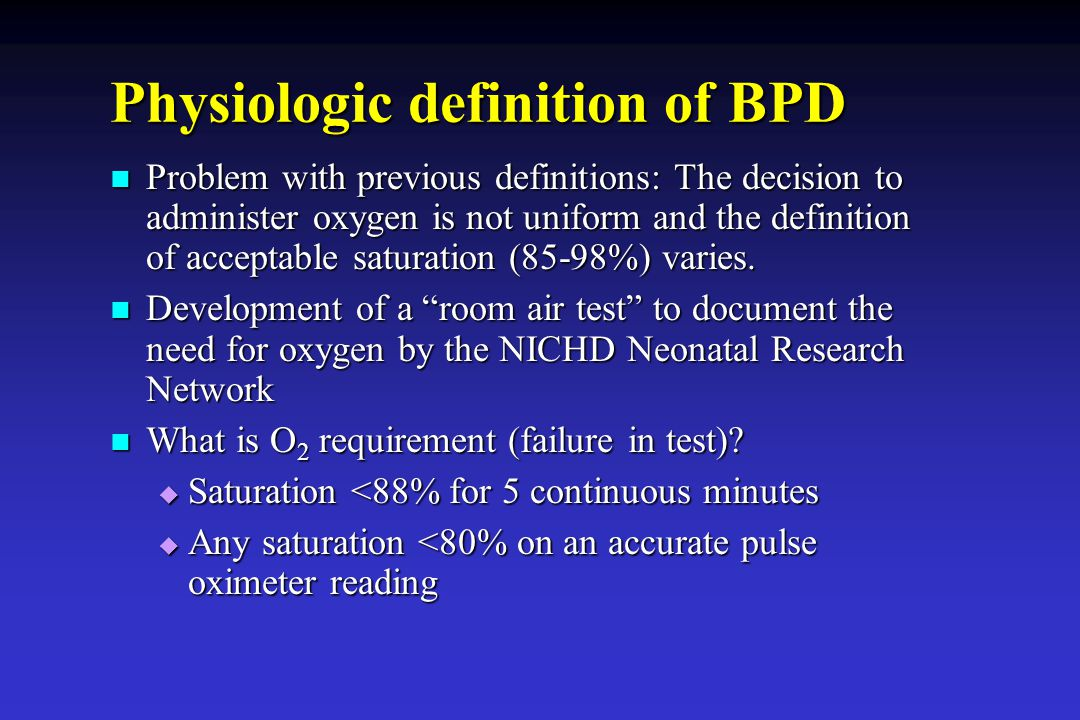 Physiologic definition of BPD