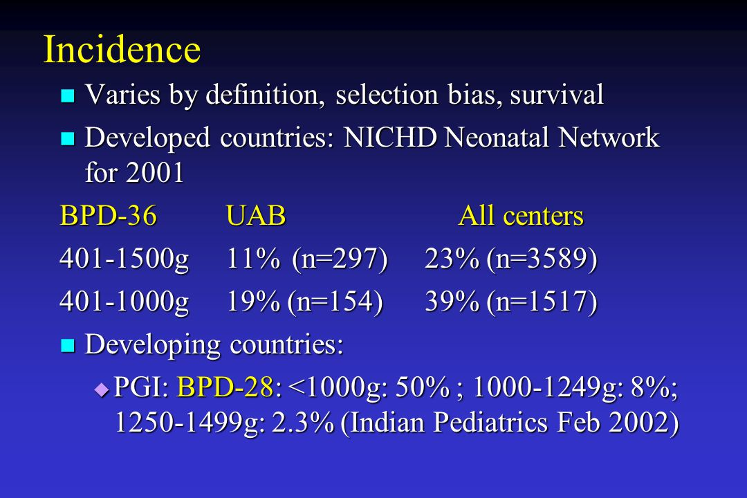 Incidence Varies by definition, selection bias, survival