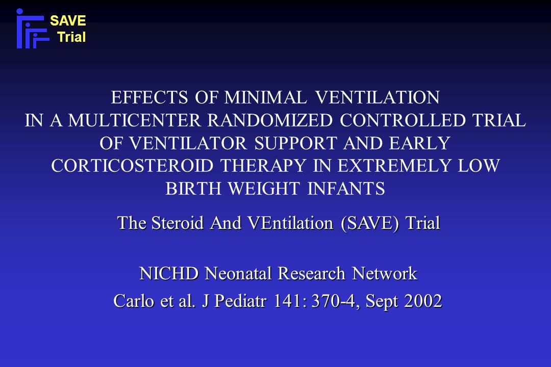 The Steroid And VEntilation (SAVE) Trial