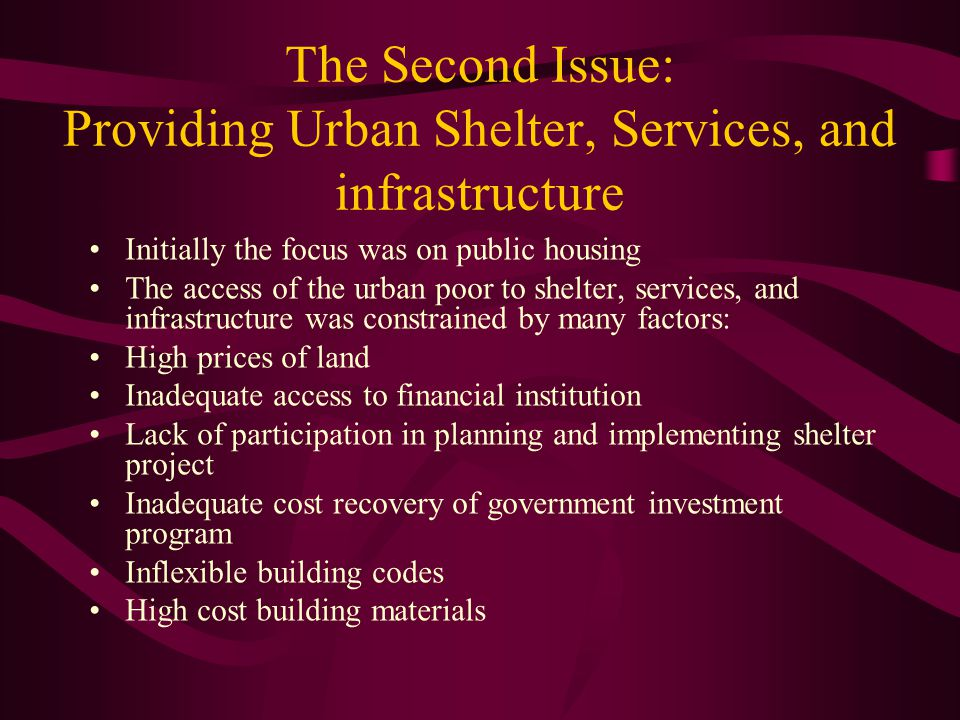 The Second Issue: Providing Urban Shelter, Services, and infrastructure