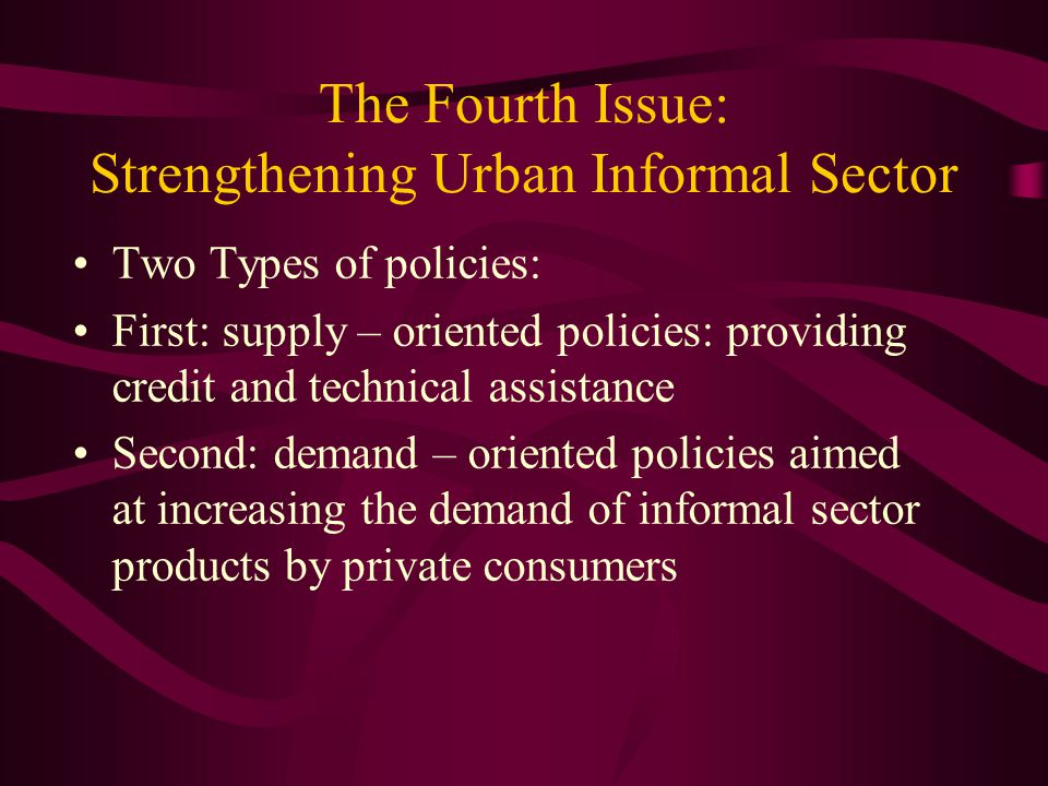 The Fourth Issue: Strengthening Urban Informal Sector